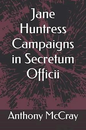 Jane Huntress Campaigns in Secretum Officii