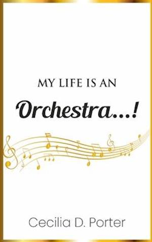 MY LIFE IS AN ORCHESTRA!