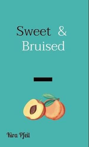 Sweet  &  Bruised