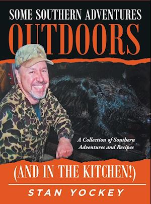 Some Southern Adventures Outdoors (and in the Kitchen!)