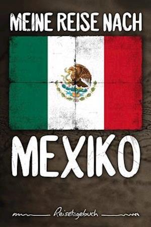 Meine Reise nach Mexiko Reisetagebuch