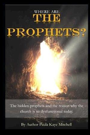 Where Are the Prophets?