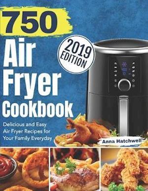 750 Air Fryer Cookbook 2019