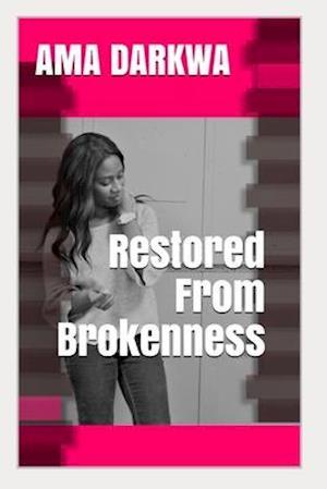 Restored From Brokenness