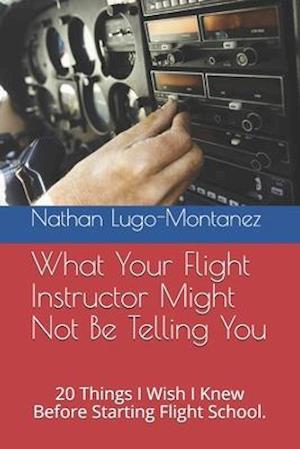 What Your Flight Instructor Might Not Be Telling You
