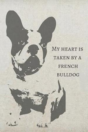 My Heart Is Taken by a French Bulldog