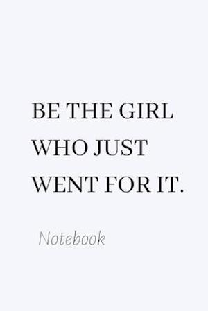 Be the Girl Who Just Went for It.