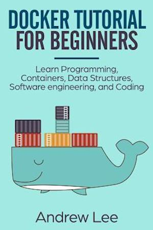 Få Docker Tutorial for Beginners af Andrew Lee som Paperback