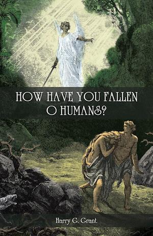 How Have You Fallen, O Humans?