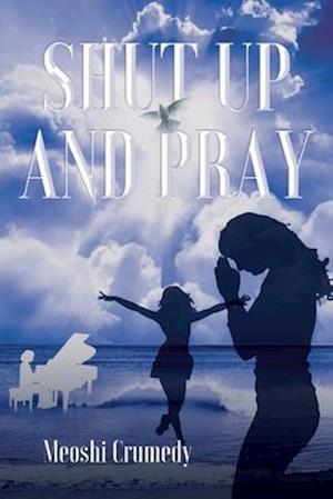 Shut Up and Pray