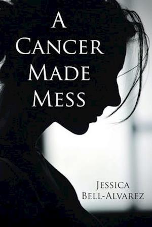 A Cancer Made Mess