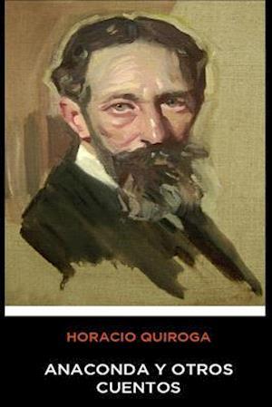Horacio Quiroga - Anaconda y Otros Cuentos