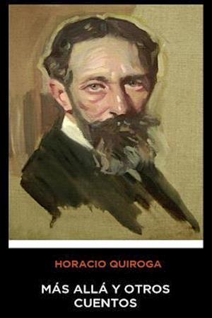 Horacio Quiroga - Mas Alla y Otros Cuentos