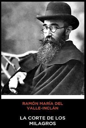 Ramón María del Valle-Inclán - La Corte de los Milagros
