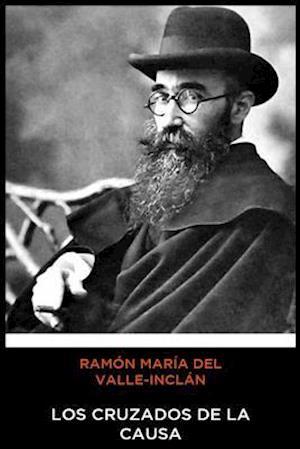 Ramón María del Valle-Inclán - Los Cruzados de la Causa