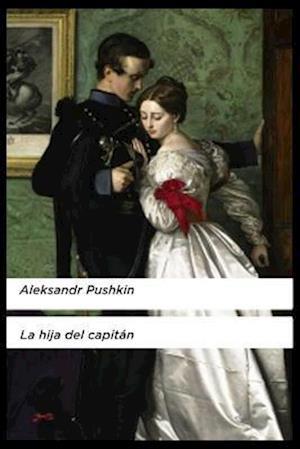 Aleksandr Pushkin - La Hija del Capitán