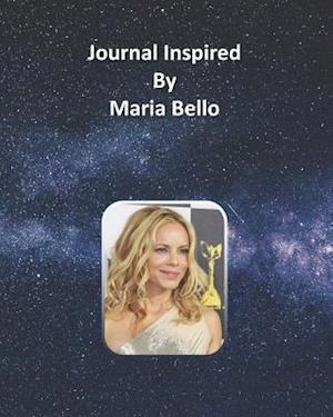 Journal Inspired by Maria Bello