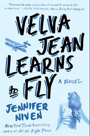 Velva Jean Learns to Fly af Jennifer Niven