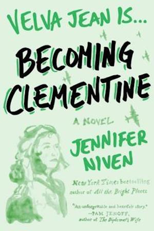 Becoming Clementine af Jennifer Niven