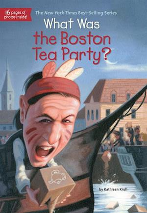 What Was the Boston Tea Party? af Kathleen Krull