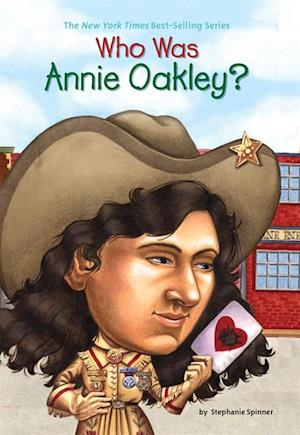 Who Was Annie Oakley? af Stephanie Spinner
