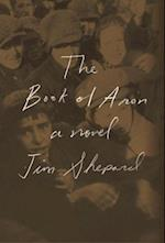 The Book of Aron af Jim Shepard