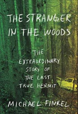 Bog, hardback The Stranger in the Woods af Michael Finkel