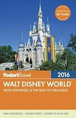Fodor's Walt Disney World 2016 (Fodors Walt Disney World with Universal Seaworld and the Best of Central Florida)