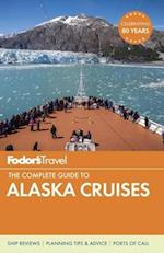 Fodor's the Complete Guide to Alaska Cruises (Full color Travel Guide, nr. 2)
