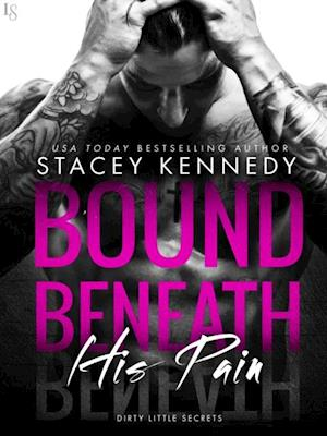 Bound Beneath His Pain af Stacey Kennedy