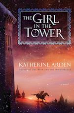 The Girl in the Tower af Katherine Arden