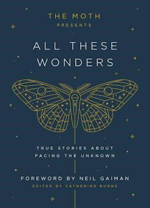 Bog, hardback The Moth Presents All These Wonders af Catherine Burns
