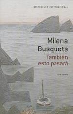 Tambien Esto Pasara [This Too Shall Pass] af Milena Busquets