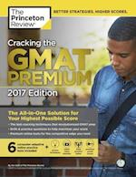 The Princeton Review Cracking the GMAT 2017 (Cracking the GMAT Premium Edition with Sample Tests)