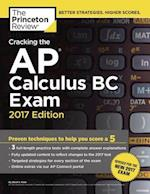 The Princeton Review Cracking the Ap Calculus Bc Exam 2017 (Cracking the AP Calculus BC Exam Princeton Review)
