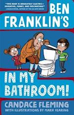 Ben Franklin's in My Bathroom! (History Pals)