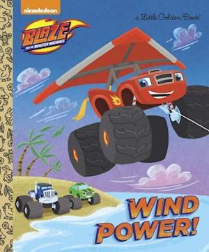Wind Power! (Blaze and the Monster Machines)
