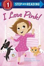 I Love Pink! (Step Into Reading. Step 1)