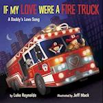 If My Love Were a Fire Truck (nr. 1)