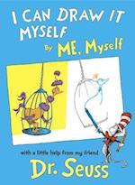 I Can Draw It Myself, by Me, Myself af Seuss