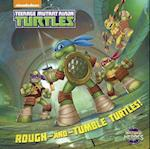 Rough-and-Tumble Turtles! (Teenage Mutant Ninja Turtles Half shell Heroes)
