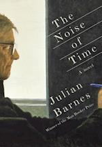 The Noise of Time af Julian Barnes