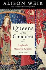 Queens of the Conquest (Englands Medieval Queens, nr. 1)