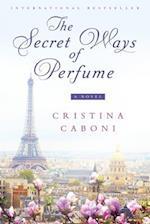The Secret Ways of Perfume af Cristina Caboni