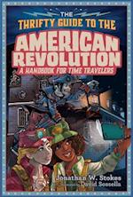 The Thrifty Guide to the American Revolution (Thrifty Time Traveler, nr. 2)