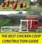 99 Cent Back Yard Best Chicken Coop Construction guide(Farming, Substainability, Garden and Home eBooks)