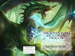Adventures of a Green Dragon af Osborne