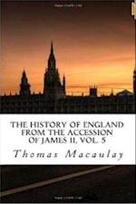 History of England from the Accession of James II, Vol. 5
