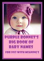 Purple Bonnet's Big Book of Baby names for 2013 & Meanings