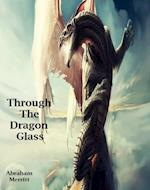 Through The Dragon Glass (Annotated)